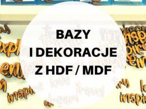 BAZY I DEKORACJE HDF / MDF