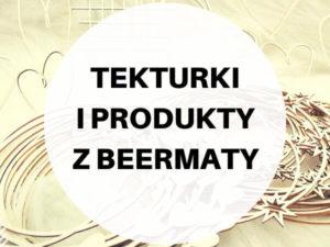 TEKTURKI I PRODUKTY Z BEERMATY